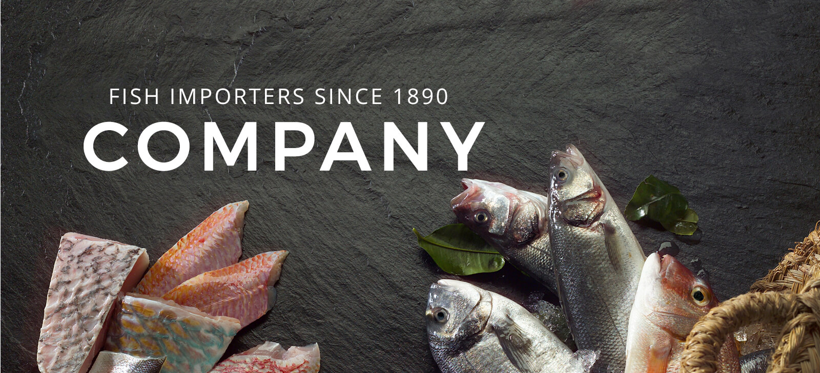 Fish Importers since 1890 - Company