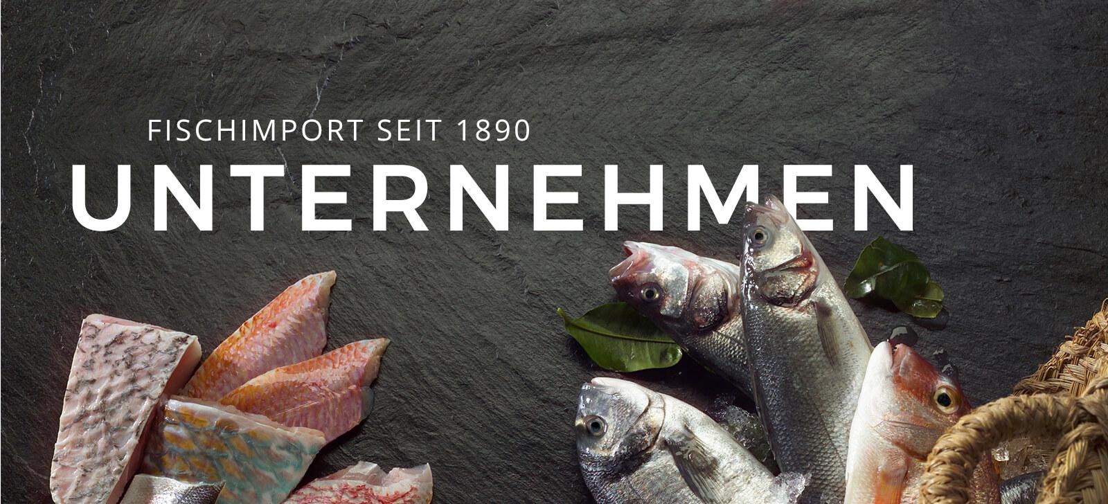 Fischimport seit 1890 - Unternehmen